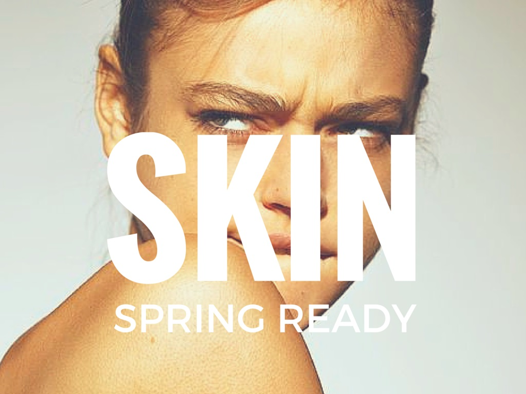 Is your Skin Spring Ready