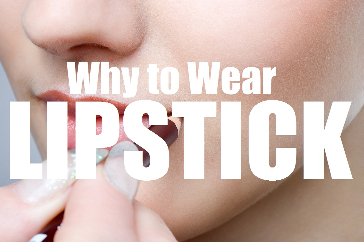 Why to Wear Lipstick
