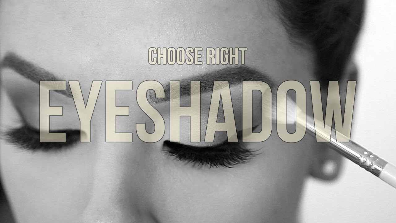 _How to Choose the Right Eyeshadow for Your Eyes_