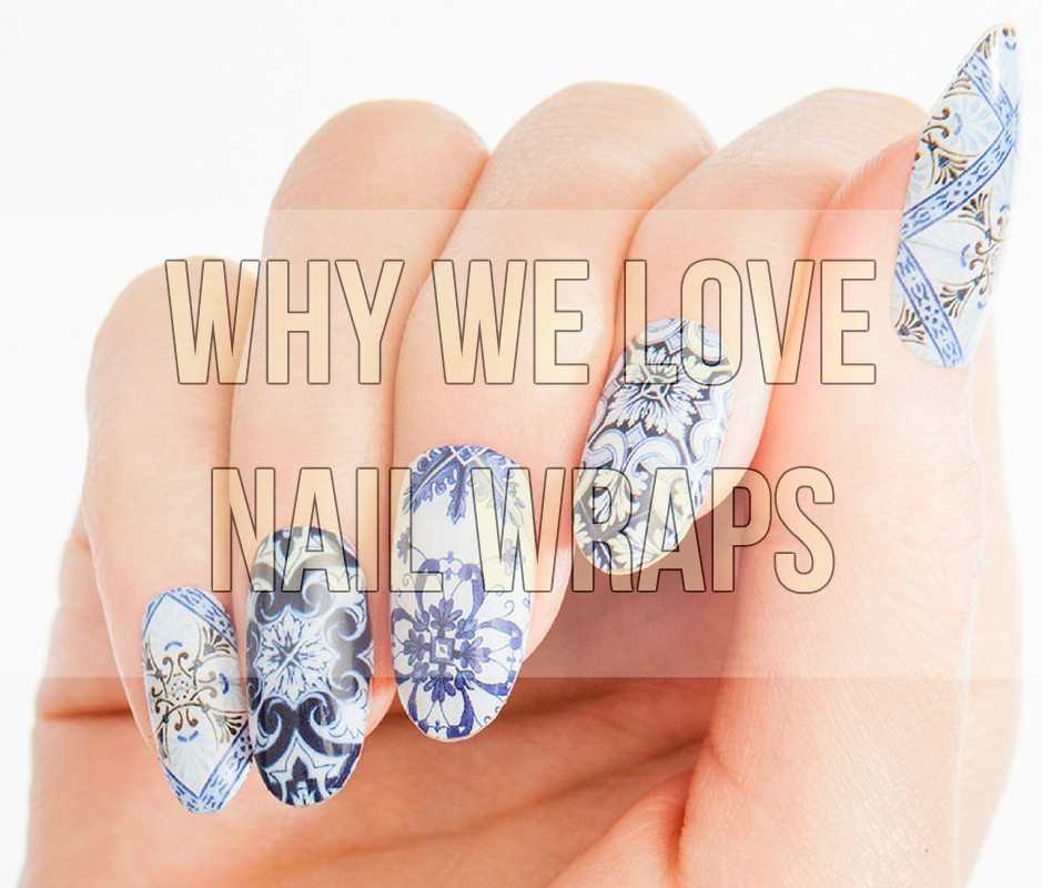 Why We Love Nail Wraps 4