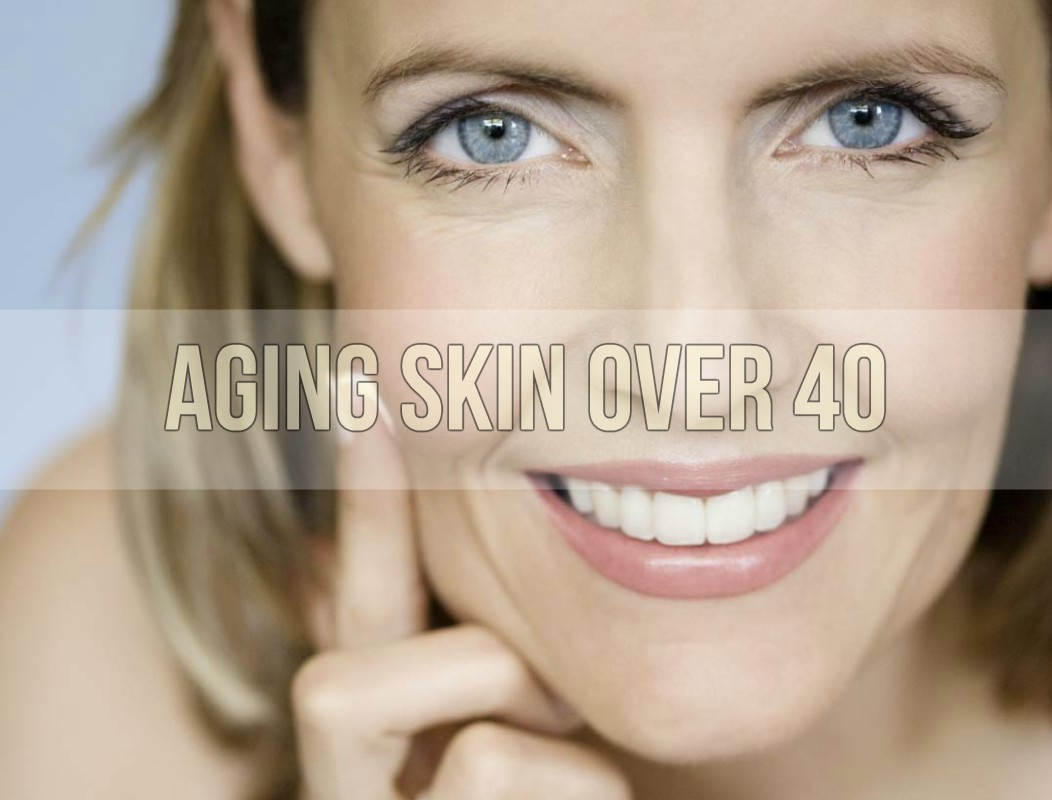 Aging Skin Over 40
