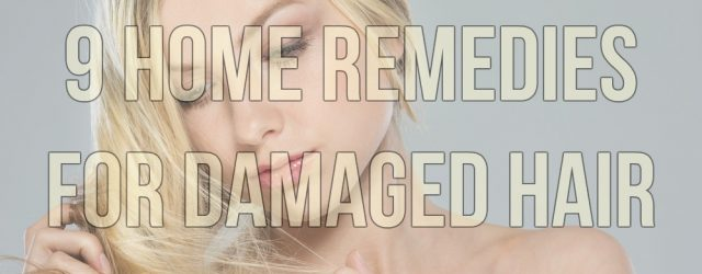9 Home Remedies for Damaged Hair